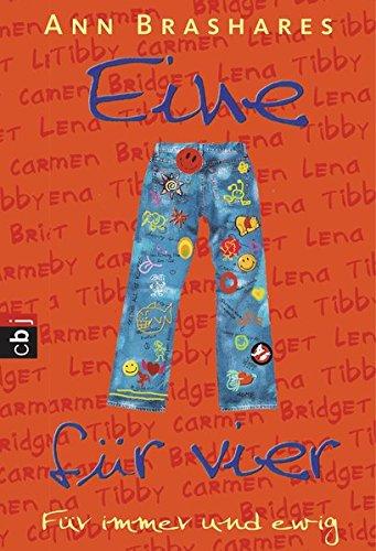 Eine für vier - Für immer und ewig: Band 5 (EINE FÜR VIER (The Sisterhood of the Traveling Pants), Band 5)