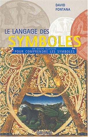 [EPUB] Le langage des symboles : un guide illustré pour comprendre les symboles