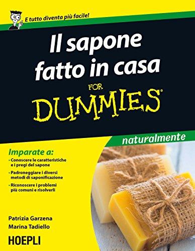 Il sapone fatto in casa For Dummies (Italian Edition)