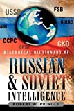 Historical Dictionary of Russian and Soviet Intelligence (Historical Dictionaries of ...