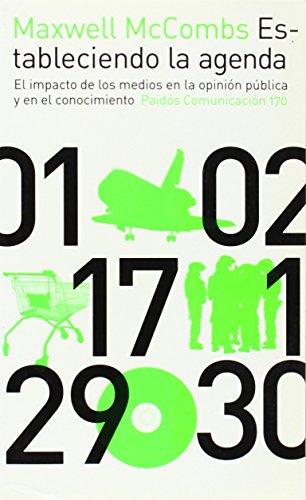 Estableciendo La Agenda/ Setting The Agenda: El Impacto De Los Medios En La Opinion Publica Y En El Conocimiento: 170 (Comunicacion) par Maxwell McCombs
