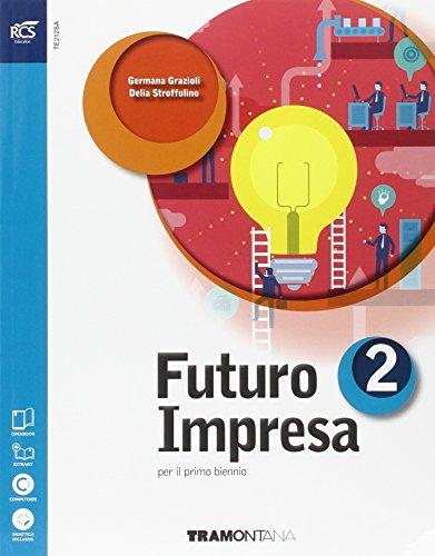 Futuro impresa. Per le Scuole superiori. Con e-book. Con espansione online: 2