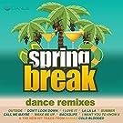 Spring Break (Dance Remixes)