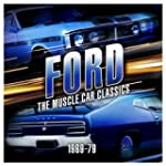Ford: The Muscle Car Classics, 1969-79
