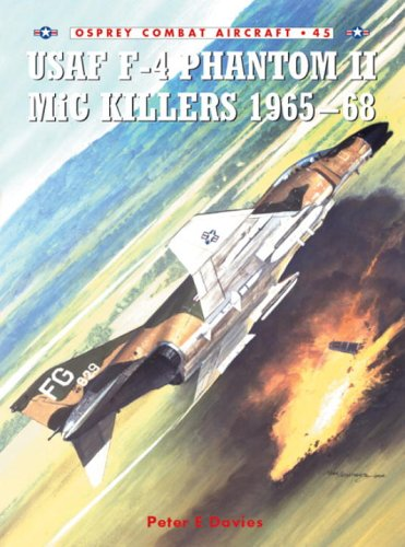 USAF F-4 Phantom II MiG Killers 1965-68 (Combat Aircraft)