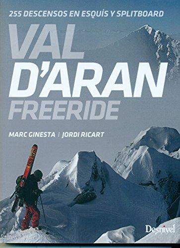 Val d'Aran. Freeride. 255 descensos en esquís y splitboard por Marc Ginesta