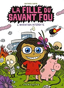 "Afficher ""La fille du savant fou n° 1 L'invention interdite"""