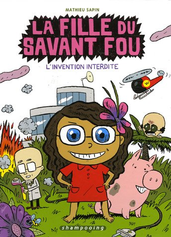 La fille du savant fou, Tome 1 : L'invention interdite