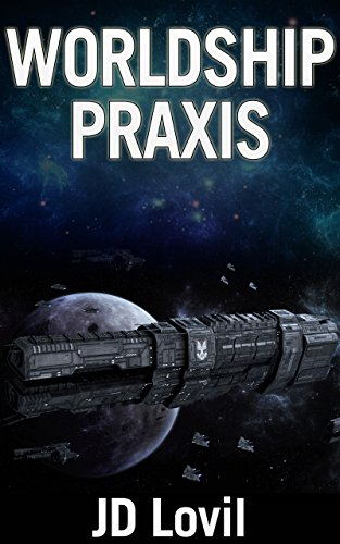 free kindle book Worldship Praxis