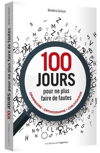 100 jours pour ne plus faire de fautes par Benedicte Gaillard