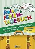 Mein Reise- und Ferientagebuch: zum Einschreiben, Einkleben, Rätseln, Malen & Erinnern für unterwegs -