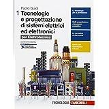 Tecnologie e progettazione di sistemi elettrici ed elettronici. Per elettrotecnica. Con e-book. Con espansione online. Per le Scuole superiori