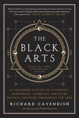 Black Arts: An Absorbing Account of Witchcraft, Demonology, Astrology and Other Mystical Practices Throughout the Ages (Perigee)