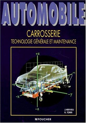 Automobile : Carrosserie, technologie générale et maintenance par Joël Hervieu, Roger Torri