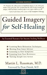Guided Imagery for Self-Healing: An Essential Resource for Anyone Seeking Wellness