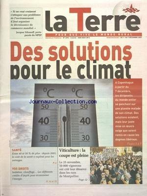 TERRE (LA) [No 3394] du 01/12/2009 - DES SOLUTION POUR LE CLIMAT - VITICULTURE - LA COUPE EST PLEINE - LE COUT DE LA SANTE A EXPLOSE POUR LES MENAGES