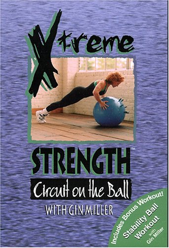 Preisvergleich Produktbild Xtreme Strength Circuit on the Ball with Gin Miller