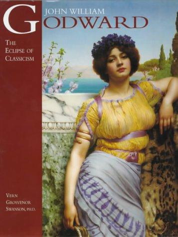 John William Godward: The Eclipse of Classicism