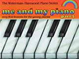 Me and My Piano - Part 1 (The Waterman / Harewood Piano Series) (Pt. 1)