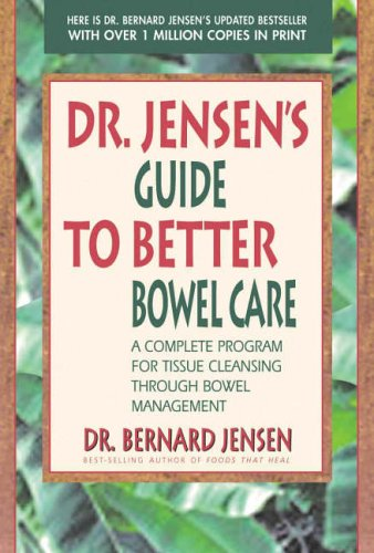 Dr Jensen's Guide To Better Bowel Care