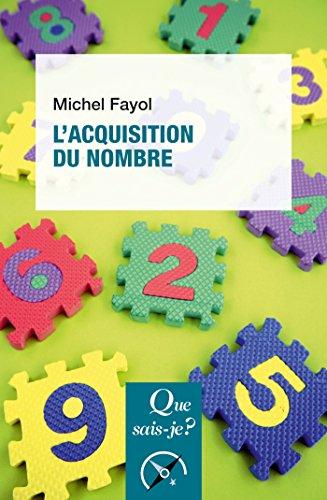 L'acquisition du nombre: « Que sais-je ? » n° 3941 par Michel Fayol