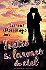 Les roses et les oranges, tome 4 : Toutes les larmes du Ciel par Godin-Savary