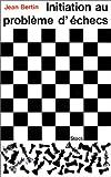 Initiation aux problèmes d'échecs (Livres Pratiques)