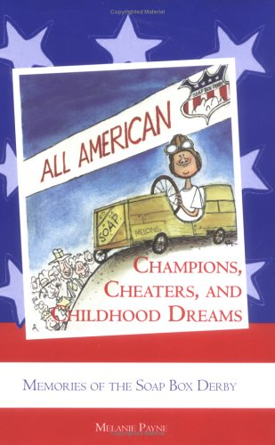 Champions, Cheaters and Childhood Dreams: Memories of the Soap Box Derby (Ohio History and Culture) por Melanie Payne