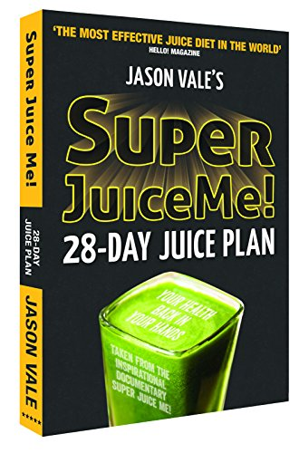 Super Juice Me!: 28 Day Juice Plan por Jason Vale