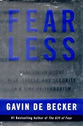 Fear Less: Real Truth About Risk, Safety, and Security in a Time of Terrorism by Gavin de Becker (2002-01-23)