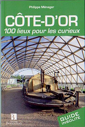 Côte-d'Or 100 lieux pour les curieux