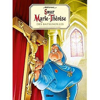 Soeur Marie-Thérèse - Tome 01: Soeur Marie-Thérèse des Batignolles