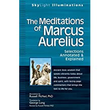 The Meditations of Marcus Auerlius: Selections Annotated & Explained
