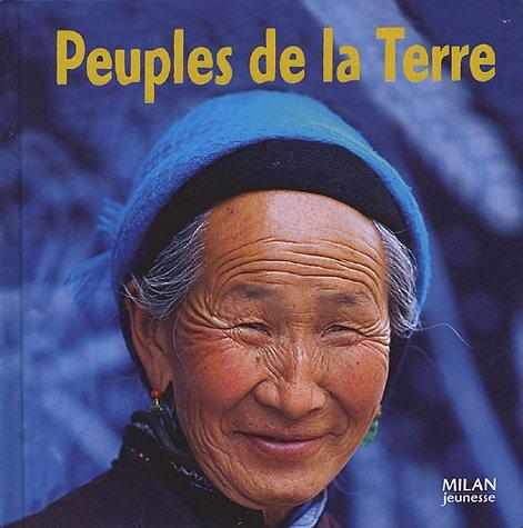 Le Tour Du Monde: Peuples De LA Terre