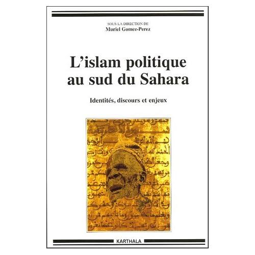 L'islam politique au sud du Sahara : Identités discours et enjeux