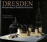 Dresden: Stadtgründung im Dunkel der Geschichte - Reinhard Spehr, Herbert Boswank