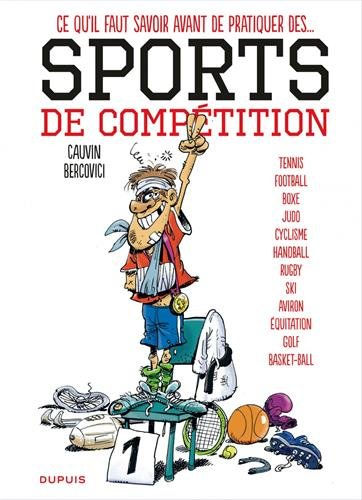 Les sports - tome 1 - Ce qu'il faut savoir avant de pratiquer des sports de compétition