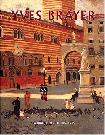 Yves Brayer: Catalogue raisonné de l'oeuvre peint