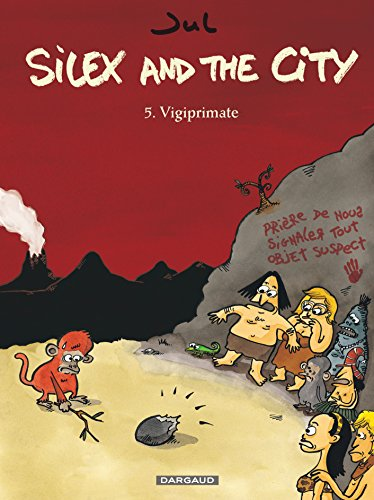 Silex and the city - tome 5 - Vigiprimate
