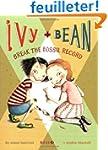 Ivy + Bean - Book 3: Break the Fossil...