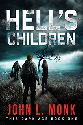 Hell's Children: A Post-Apocalyptic Survival Thriller (This Dark Age Book 1) (English Edition) por John L. Monk