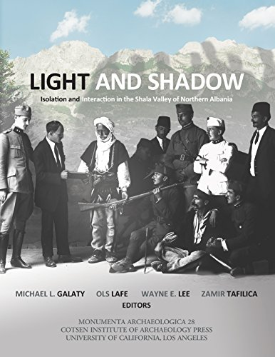 Light and Shadow: Isolation and Interaction in the Shala Valley of Northern Albania (Monumenta Archaeologica Book 28) (English Edition)
