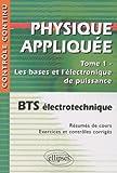 Electronique De Puissance Best Deals - Physique appliquée BTS électrotechnique, Tome 1 : Les bases et l'électronique de puissance