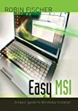 Easy MSI: A basic guide to Windows Installer (English Edition)...
