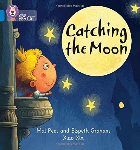 Catching the Moon: Band 04/Blue (Collins Big Cat Phonics) por Mal Peet