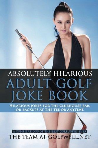 absolutely-hilarious-adult-golf-joke-book-a-treasury-of-the-best-golf-jokes-ever-causing-loud-guffaw