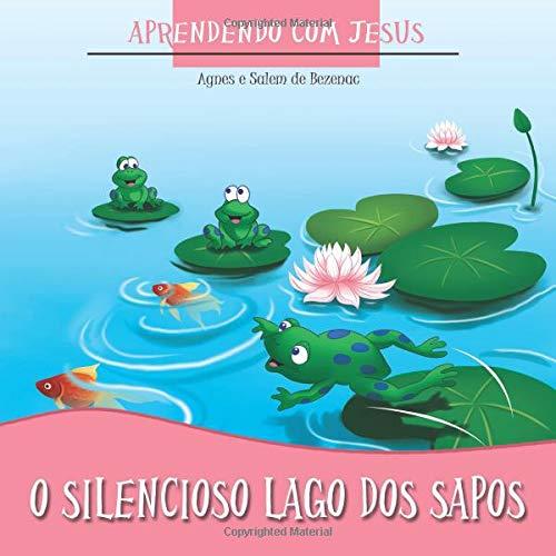 O Silencioso Lago dos Sapos: Aprendendo com Jesus