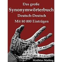 Das große Synonymwörterbuch Deutsch-Deutsch mit 80.000 Einträgen (Große Wörterbücher 6)