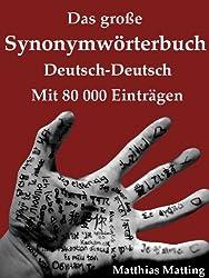 Das große Synonymwörterbuch Deutsch-Deutsch mit 80.000 Einträgen (German Edition)