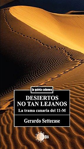 Desiertos no tan lejanos. La trama canaria del 11-m (La quinta columna) por Gerardo Settecase Alberto